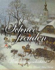 Schneefreuden. Weihnachtsgeschichten